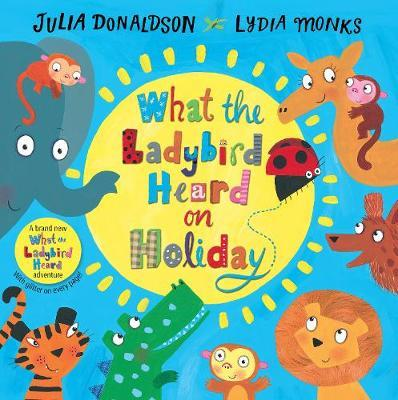 What the Ladybird Heard on Holiday (HB)