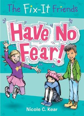 Have No Fear! (Fix-it Friends)