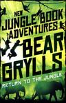 Return to the Jungle (New Jungle Book Adventures #2)