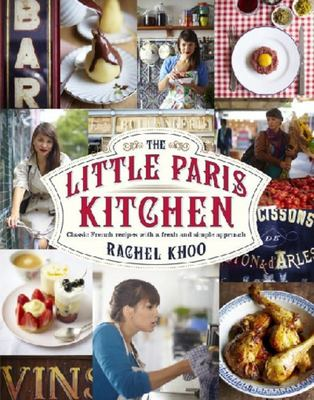 Little Paris Kitchen: Classic French Recipes with a Fresh and Fun Approach
