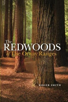 The Redwoods: Of the Otway Ranges