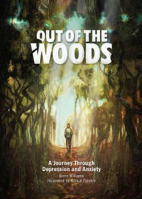 Out Of The Woods: A Journey Through Depression & Anxiety