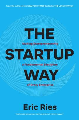 Startup Way: Making Entrepreneurship a Fundamental Discipline