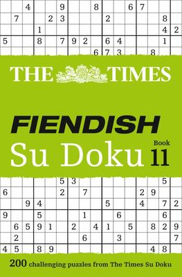 The Times Fiendish Su Doku Book 11: 200 Challenging Su Doku Puzzles