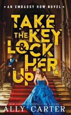 Take the Key and Lock Her Up (Embassy Row #3 PB)