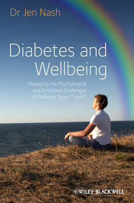 Diabetes and Wellbeing: Managing the Psychological and Emotional Challenges of Diabetes Types 1 and 2