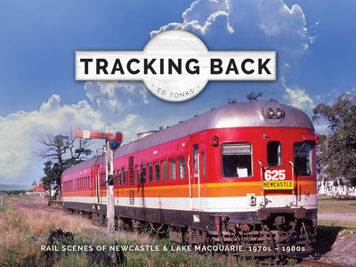 Tracking Back - Newcastle & Lake Macquarie 1970s - 1980s