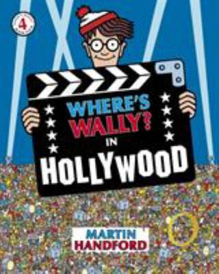 Where's Wally? In Hollywood (#4 Where's Wally)