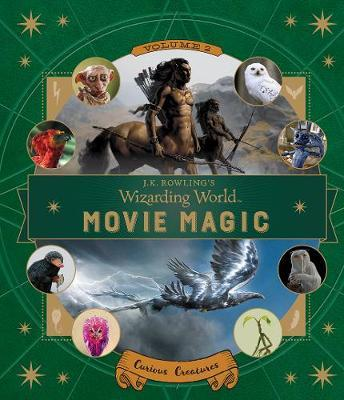 Curious Creatures (J.K. Rowling's Wizarding World: Movie Magic #2)