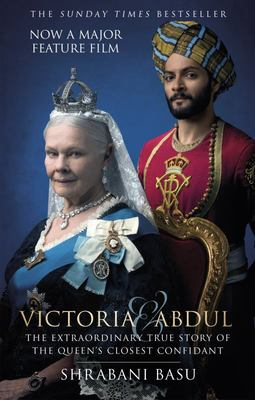 Victoria & Abdul The True Story of the Queen's Closest Confidant
