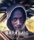 Barabaig Life, Love and Death on Tanzania's Hanang Plains