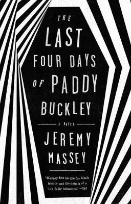 The Last Four Days of Paddy Buckley: A Novel