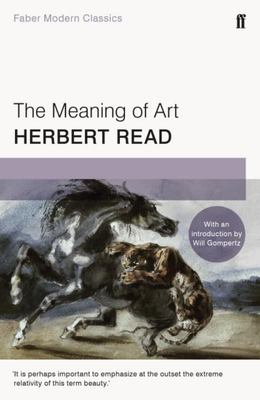 The Meaning of Art: Faber Modern Classics