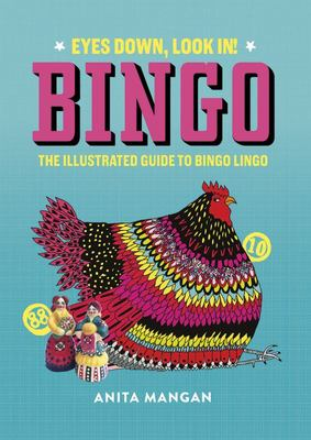 Bingo: Eyes Down, Look In! The illustrated guide to bingo lingo
