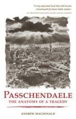 Passchendaele : The Anatomy of a Tragedy
