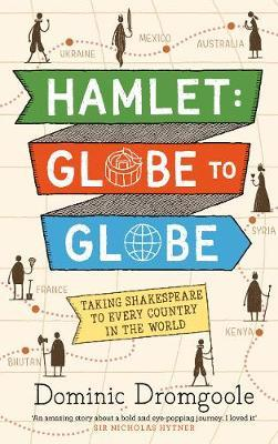 Hamlet, Globe to Globe : Taking Shakespeare to Every Country in the World