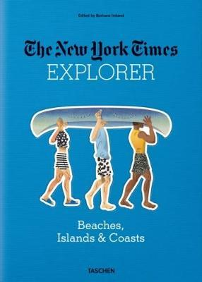 The New York Times Explorer. Beaches, Islands & Coasts