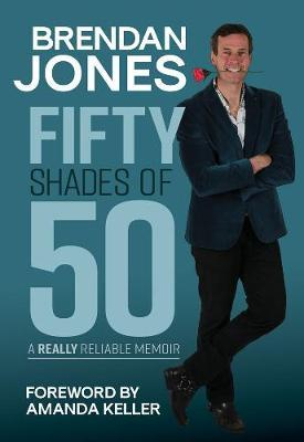 Fifty Shades of 50: An Unreliable Memoir