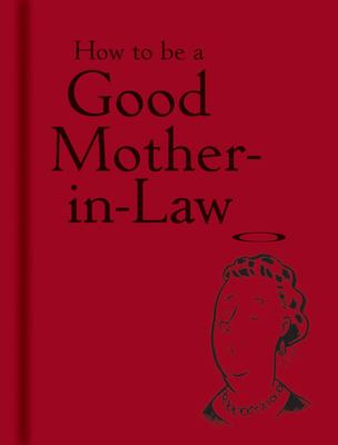 How to be a Good Mother-in-Law
