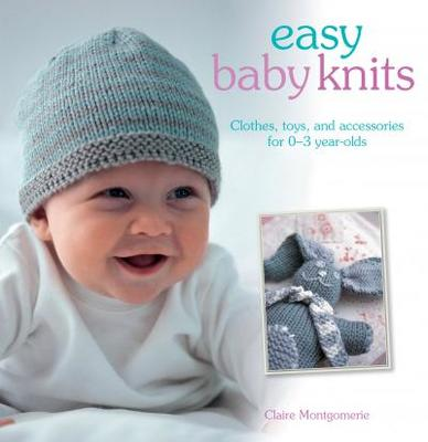 Easy Baby KnitsClothes, Toys and Accessories for 0 - 3 Year Old