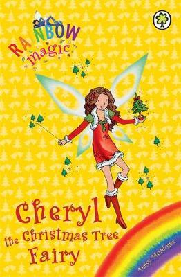 Cheryl the Christmas Tree Fairy (Rainbow Magic Special Edition)
