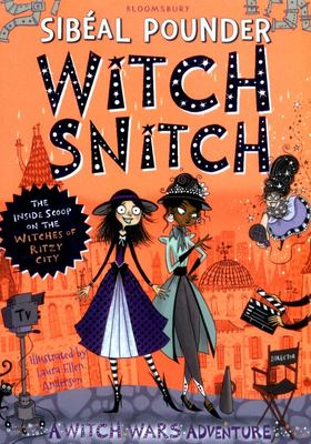 Witch Snitch: The Inside Scoop on the Witches of Ritzy City (Witch Wars #5)