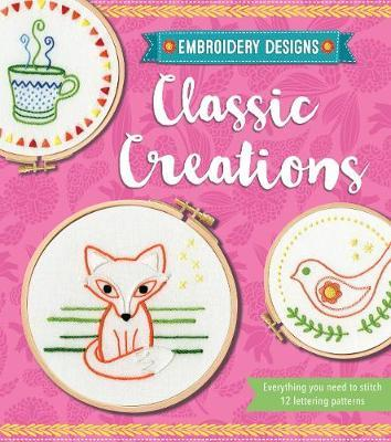 Classic Creations : Everything You Need to Stitch 12 Decorative Patterns
