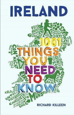 Ireland: 1001 Things You Need to Know