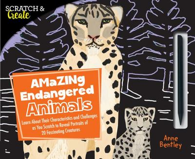 Amazing Endangered Animals: Learn About Their Characteristics and Challenges as you Scratch to Reveal Portraits of 20 Fascinating Creatures (Scratch & Create)