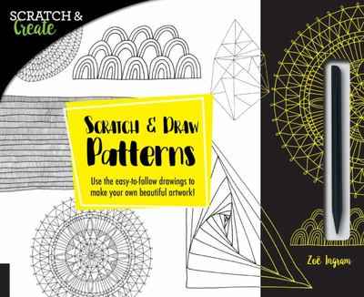 Scratch & Create: Scratch and Draw Patterns: Use the easy-to-follow drawings to make your own beautiful artwork!