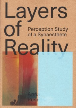 Layers Of Reality, Perception Of A Synesthete