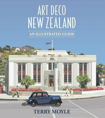 Art Deco New Zealand - An Illustrated Guide