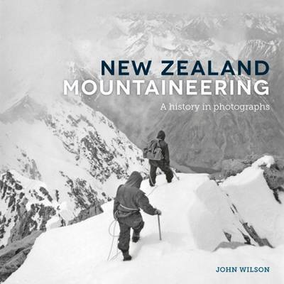 New Zealand Mountaineering: A History in Photographs