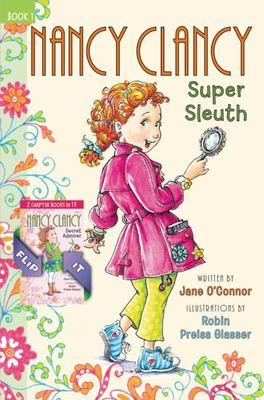 Super Sleuth & Secret Admirer (Nancy Clancy Bind-Up #1-2)