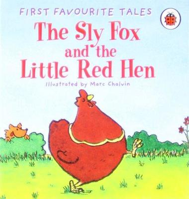 First Favourite Tales: Sly Fox & The Little Red Hen