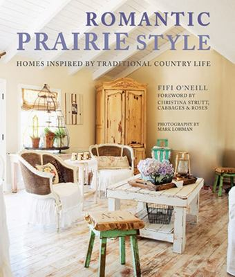 Romantic Prairie StyleHomes Inspired by Traditional Country Life
