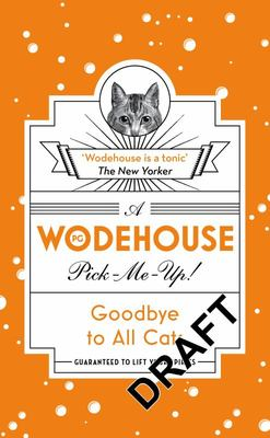 Goodbye to All Cats (Wodehouse Pick-Me-Up)