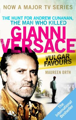 Vulgar Favours: The Assassination of Gianni Versace