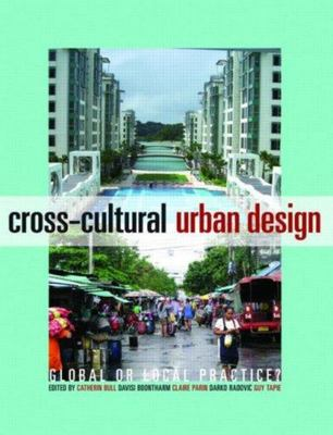 Cross-cultural Urban Design : Global and Local Practice?