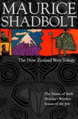 The New Zealand Wars Trilogy: House of Strife, Monday's Warriors, Season of the Jew