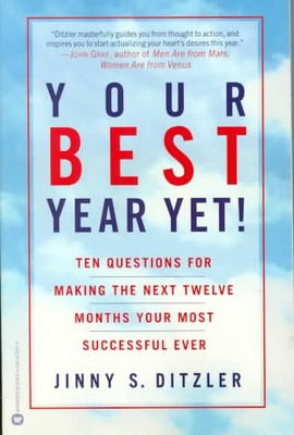 Your Best Year Yet : Ten Questions for Making the Next Twelve Months Your Most Successfull Ever