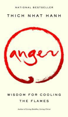 Anger : Wisdom for Cooling the Flames