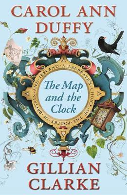 The Map and the Clock: A Laureate's Choice of the Poetry of Britain and Ireland