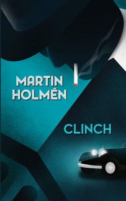 Clinch (Harry Kvist Thriller #1)
