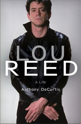 Lou Reed A Life