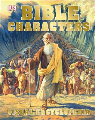 Bible Characters: Visual Encyclopedia