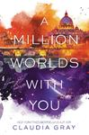 A Million Worlds with You (Firebird #3)