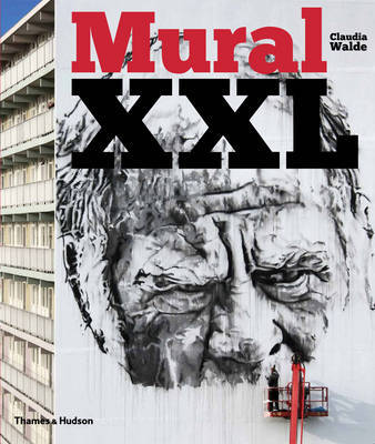 Mural XXL - What Graffiti and Street Art Did Next