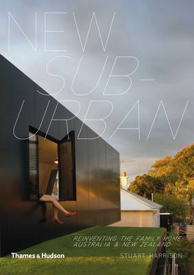 New Suburban: Reinventing the Family Home - Australia & New Zealand