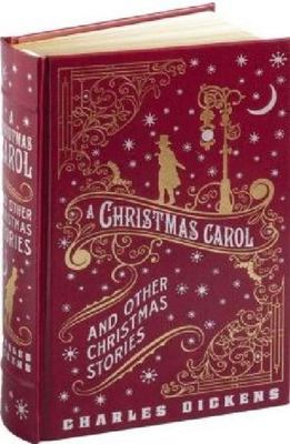 A Christmas Carol and Other Christmas Stories (Leather Bound)